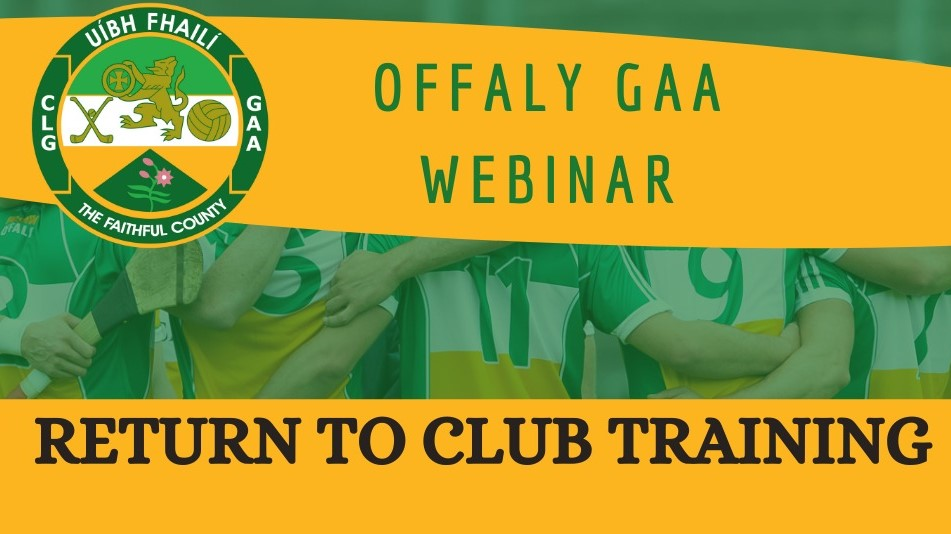Returning To Physical Training Webinar For Offaly Clubs