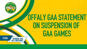 Statement On Suspension Of GAA Games In Offaly