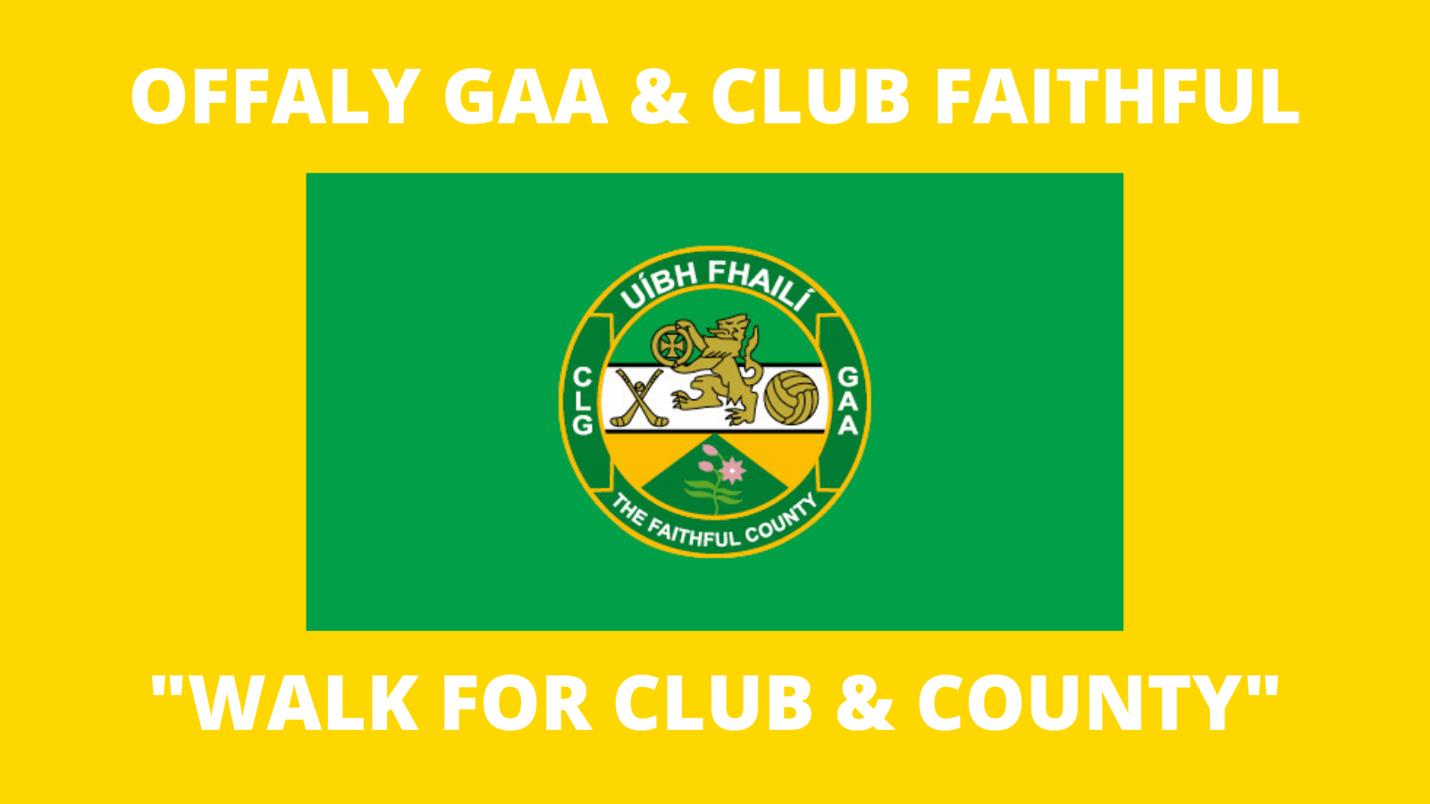 Offaly GAA & Club Faithful Fund-Raising Walk